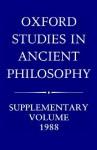 Oxford Studies in Ancient Philosophy (Supplementary Volume 1988) - Julia Annas