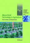Mycorrhizal Technology in Agriculture: From Genes to Bioproducts - S. Gianinazzi, Henri Poincaré, H. Schuepp, J.M. Barea