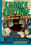 Chance Fortune in the Shadow Zone (Adventures of Chance Fortune) - Shane Berryhill