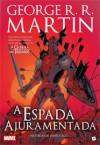 A Espada Ajuramentada (Dunk & Egg, #2) - Jorge Candeias, George R.R. Martin