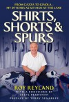 Shirts, Shorts and Spurs: From Gazza to Ginola - My 29 Years as Kit Man at the Lane - Roy Reyland, Steve Perryman, Terry Venables