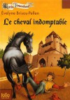 Le cheval indomptable - Evelyne Brisou-Pellen