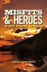 Misfits and Heroes: West from Africa - Kathleen Flanagan Rollins