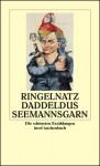 Daddeldus Seemannsgarn - Joachim Ringelnatz