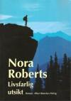 Livsfarlig utsikt - Nora Roberts