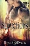 Seductions (Alpha City Book 4) - Bryce Evans