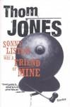 Sonny Liston Was a Friend of Mine: Stories - Thom Jones