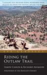 Riding the Outlaw Trail: An Eye Classic - Simon Casson, Ranulph Fiennes, Richard Adamson