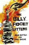 The Billy Fidget Letters - Nick Battle
