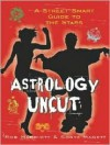 Astrology Uncut: A Street Smart Guide to the Stars - Rob Marriott