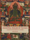 Ancestral Realms Of The Naxi: Quentin Roosevelt's China - Christine Mathieu, Cindy Ho