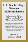 L.A. Teacher Stays, Becomes Multi-Millionaire - Seymour Shiell
