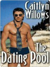 The Dating Pool - Caitlyn Willows