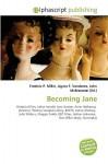 Becoming Jane - Frederic P. Miller, Agnes F. Vandome, John McBrewster