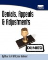 Denials, Appeals & Adjustments: A Step by Step Guide to Handling Denied Medical Claims - Alice Scott, Michele Redmond