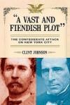 A Vast and Fiendish Plot - Clint Johnson