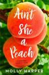 Ain't She a Peach - Molly Harper