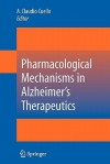 Pharmacological Mechanisms in Alzheimer's Therapeutics - A. Claudio Cuello