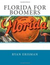 Florida for Boomers - Ryan Erisman