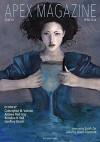 Apex Magazine Issue 83 - Brandon H. Bell, Jason Sizemore, Andrew Neil Gray, Geoffrey Girard, Catherynne M. Valente