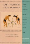 Last Hunters, First Farmers: New Perspectives on the Prehistoric Transition to Agriculture (School of American Research Advanced Seminar Series) - T. Douglas Price