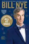Everything All at Once: How to Unleash Your Inner Nerd, Tap into Radical Curiosity and Solve Any Problem - Bill Nye