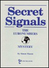 Secret Signals: The Euronumbers Mystery - Simon Mason