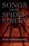 Songs from Spider Street - Mark Howard Jones