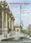Manhattan in Detail: An Intimate Portrait in Watercolor - Robert L. Bowden