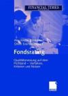 Fondsrating: Qualitatsmessung Auf Dem Prufstand Verfahren, Kriterien Und Nutzen - Ann-Kristin Achleitner