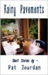 Rainy Pavements (Short Stories) - Pat Jourdan