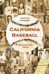 California Baseball: From The Pioneers To The Glory Years - Chris Goode