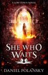 She Who Waits - Daniel Polansky