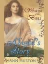 Women of the Bible: Abigail's Story: A Novel - Ann Burton