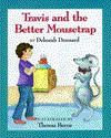 Travis And The Better Mousetrap - Deborah Dennard