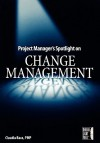 Project Manager's Spotlight on Change Management - Claudia M. Baca