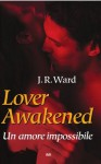 Lover Awakened un amore impossibile - Ward J.R.