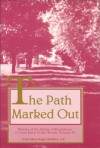 The Path Marked Out: History of the Sisters of Providence of Saint Mary-of-the-Woods, Indiana (Volume III) - Mary Roger Madden