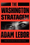 The Washington Stratagem - Adam LeBor