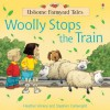 Woolly Stops the Train (Usborne Farmyard Tales) - Heather Amery, Stephen Cartwright