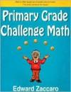 Primary Grade Challenge Math - Edward Zaccaro