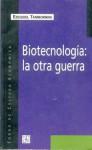 Biotecnologia: La Otra Guerra - Ezequiel Tambornini