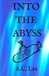 Into the Abyss - A.C. Lee