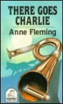 There Goes Charlie - Anne Fleming