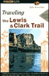 Traveling the Lewis & Clark Trail, 2nd - Julie Fanselow
