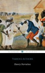 Slavery Narratives Anthology (ShandonPress) - Solomon Northup, Olaudah Equiano, Frederick Douglass, Sojourner Truth, Shandonpress