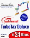 Teach Yourself TurboTax Deluxe in 24 Hours - Jill Gilbert, Jill Gilbert Welytok