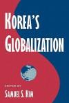 Korea's Globalization - Samuel S. Kim
