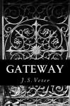 Gateway - J.S. Veter