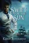 Swift for the Sun - Karen Bovenmeyer